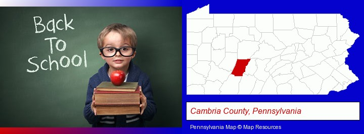 the back-to-school concept; Cambria County, Pennsylvania highlighted in red on a map
