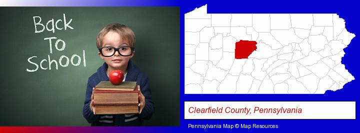 the back-to-school concept; Clearfield County, Pennsylvania highlighted in red on a map