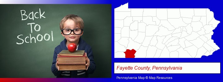 the back-to-school concept; Fayette County, Pennsylvania highlighted in red on a map